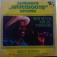 Clarence 'Gatemouth' Brown - Bad Week For Ol' Fiddlers