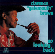 Clarence 'Gatemouth' Brown - No Looking Back