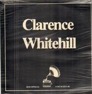 Clarence Whitehill - Discophilia