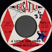 Clark McClellan - A Little Dog Cried