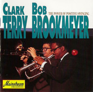 Clark Terry , Bob Brookmeyer - The Power of Positive Swinging