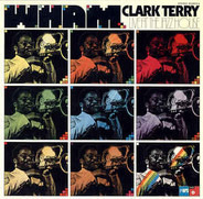 Clark Terry - Wham / Live At The Jazzhouse