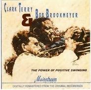 Clark Terry , Bob Brookmeyer - The Power of Positive Swinging