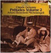 Claude Debussy , Arturo Benedetti Michelangeli - Préludes Volume 2