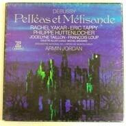 Debussy /Rachel Yakar , Eric Tappy , Philippe Huttenlocher - PELLEAS ET MELISANDE