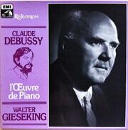 Claude Debussy , Walter Gieseking - L'Œuvre De Piano