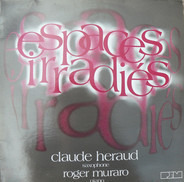 Claude Heraud - Espaces Irradiés