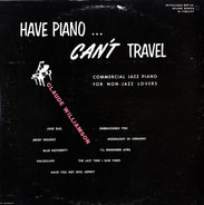 Claude Williamson - Have Piano ...Can't Travel (Commercial Jazz Piano For Non-Jazz Lovers)