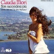Claudia Mori - Non Succederà Più / Un Filo Di Pazzia