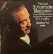 Liszt (Arrau) - 5 Ungarische Rhapsodien (Nr. 8-9-10-11-13)
