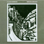 Claus Ogerman , Michael Brecker - Cityscape
