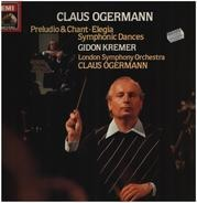 Claus Ogerman , The London Symphony Orchestra , Gidon Kremer , Claus Ogerman - Preludio & Chant, Elegia, Symphonic Dances