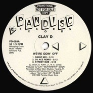 Clay D, Beat Master Clay D. - We're Goin' Off / Dazzy Duke Down