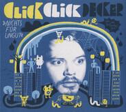 Clickclickdecker - Nichts für Ungut