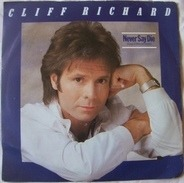 Cliff Richard - Never Say Die (Give a little bit more) / Lucille