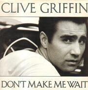 Clive Griffin - Don't Make Me Wait