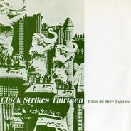 Clock Strikes 13 - When We Were Together