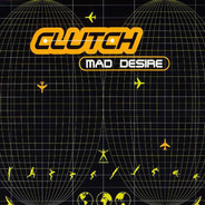 Clutch - Mad Desire