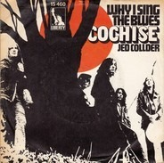Cochise - Why I Sing The Blues