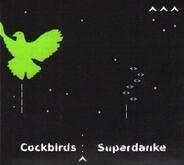 Cockbirds - Superdanke