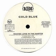 Cold Blue - Making Love In The Ghetto