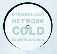 Cold - Strobelight Network Rmxs 2