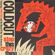 Coldcut Featuring Junior Reid And Ahead Of Our Time Orchestra - Stop This Crazy Thing
