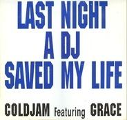 ColdJam Featuring Grace - Last Night A DJ Saved My Life