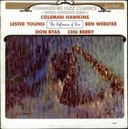 Coleman Hawkins , Lester Young , Ben Webster , Don Byas , Leon 'Chu' Berry - The Influence Of Five