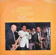 Coleman Hawkins , Roy Eldridge , Johnny Hodges - Hawkins! Eldridge! Hodges! Alive! At the Village Gate!
