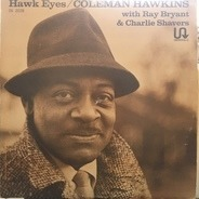 Coleman Hawkins With Ray Bryant & Charlie Shavers - Hawk Eyes