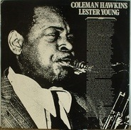 Coleman Hawkins / Lester Young - same