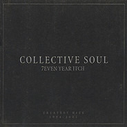 Collective Soul - 7even Year Itch (Greatest Hits 1994-2001)