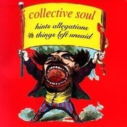 Collective Soul - Hints,Allegations and...