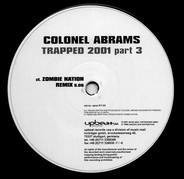 Colonel Abrams - Trapped 2001 (Part 3 Of 3)