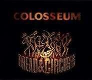 Colosseum - Bread & Circuses