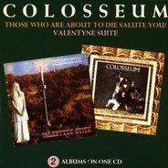 Colosseum - Valentyne Suite / Those Who Are About To Die Salute You