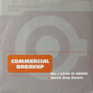 Commercial Breakup - All I Love Is Green