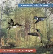 Commercial Breakup - Bizarre Love Triangle