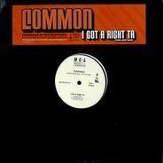 Common - I Got A Right Ta