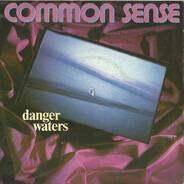 Common Sense - Danger Waters