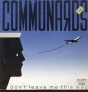 Communards - Don't Leave Me This Way (Son Of Gotham City Mix)