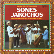 Conjunto Alma Jarocha - Music Of Mexico Vol. 1: Sones Jarochos