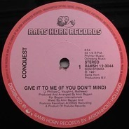 Conquest - Give It To Me (If You Don't Mind)