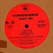Consequence - Callin' Me / Blowin' My Phone Up / Nite Nite