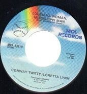 Conway Twitty & Loretta Lynn - Louisiana Woman, Mississippi Man / After The Fire Is Gone