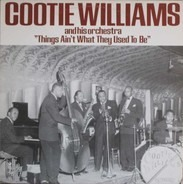 Cootie Williams And His Orchestra - Things Ain't What They Used To Be