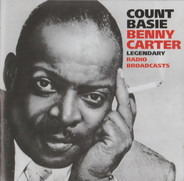 Count Basie , Benny Carter - Legendary Radio Broadcasts