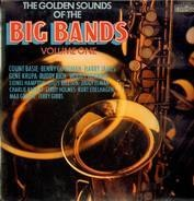 Count Basie, Benny Goodman, Harry James ... - The Golden Sounds of the Big Bands Volume One