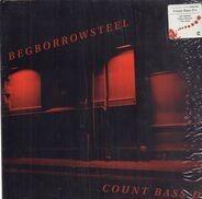 Count Bass D - BEGBORROWSTEEL